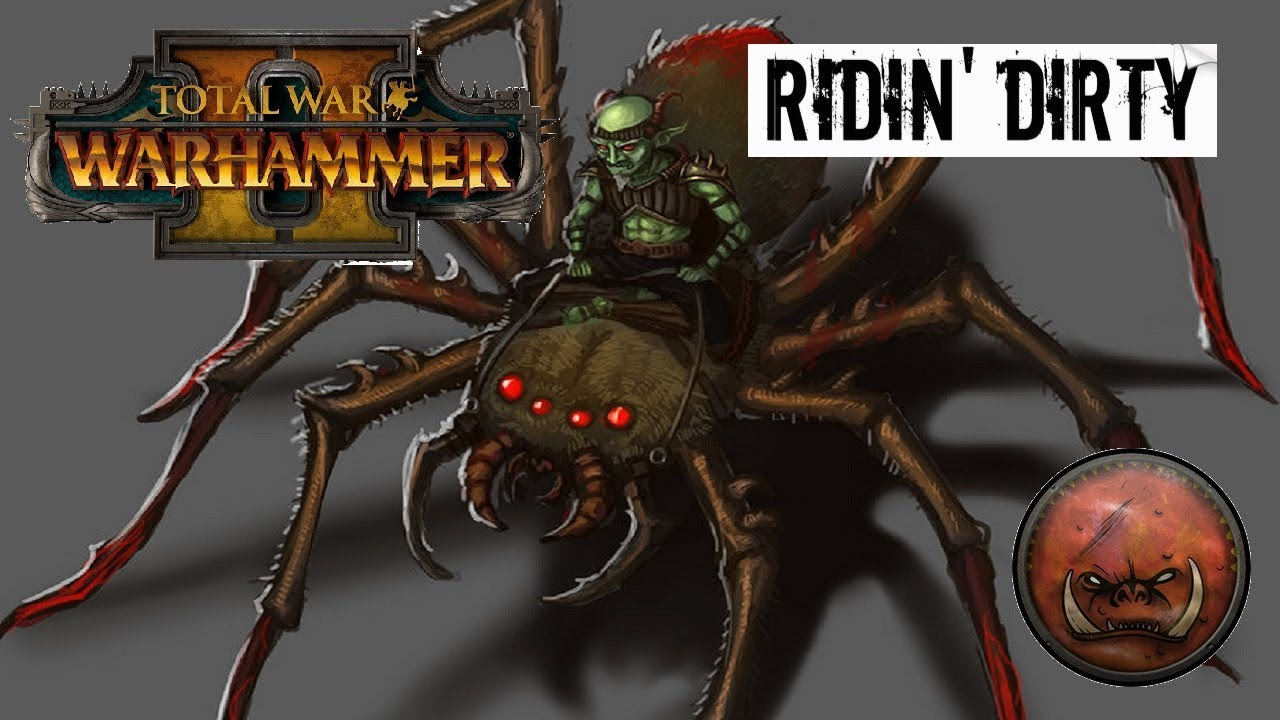 RIDIN' DIRTY WITH SPIDERS | Greenskins vs Skaven: Total War Warhammer 2