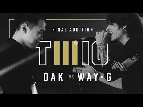 TWIO3 : #1 OAK vs WAY-G (FINAL AUDITION) | RAP IS NOW
