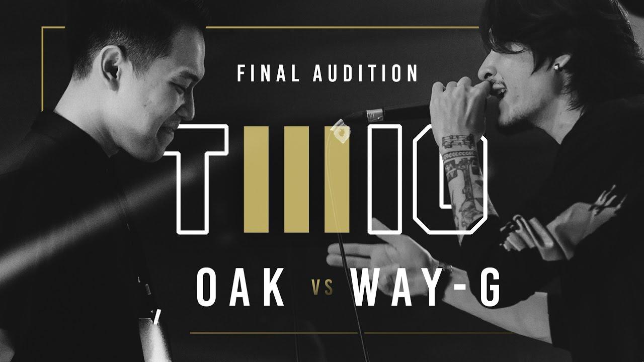 TWIO3  OAK VS WAY-G (FINAL AUDITION)  RAP IS NOW