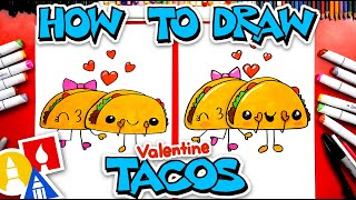 How To Draw Funny Valentine's Tacos