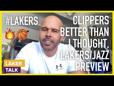 clippers-are-better-than-i-thought,-and-lakers-vs-jazz-preview!