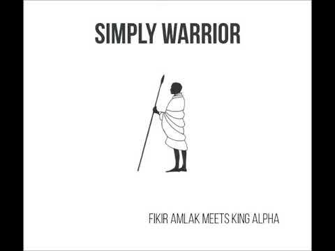 Samples from 'Simply Warrior' Fikir Amlak meets King Alpha