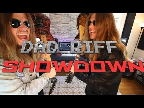 Dad Riff Showdown!!! ( Youtube might take this down again)