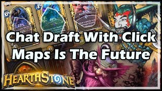 [Hearthstone] Chat Draft With Click Maps Is The Future