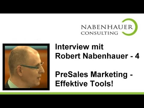PreSales Marketing - Effektive Tools - Robert Nabenhauer im Gespräch - Interview Teil 4