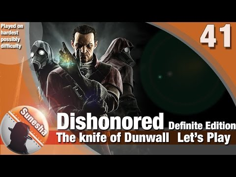 Dishonored: DE The Knife of Dunwall | E41 | Eminent Domain | Legal District Waterfront | Let's play