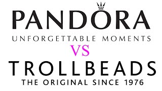 Pandora vs Trollbeads 2018: Which is better?