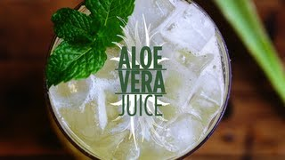 Aloe Vera Juice | Thirsty For...