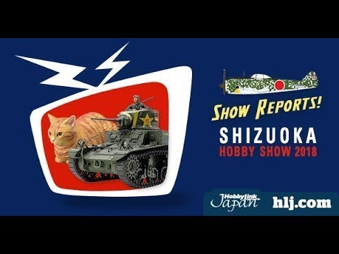 The Latest Scale Model News from Shizuoka Hobby Show 2018