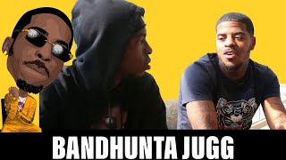 BANDHUNTA JUGG - KICKIN IT WIT GUCCI P - EXCLUSIVE INTERVIEW