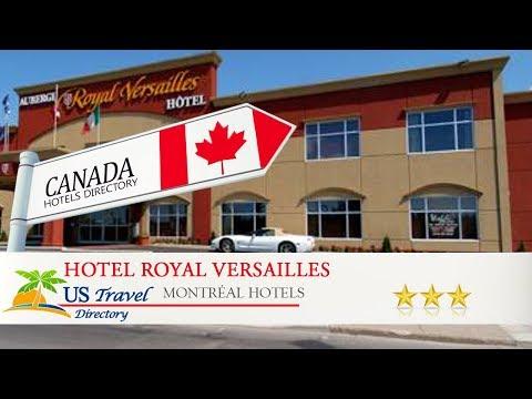 Hotel Royal Versailles - Montréal Hotels, Canada