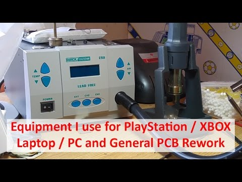 Equipment I Use For PlayStation / XBOX / Laptop / PC And General PCB Rework