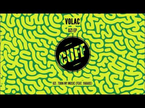 Volac & Yara93 - Turn My Music (Original Mix) [CUFF] Official
