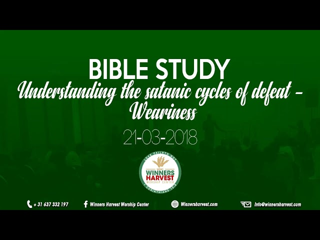 Understanding the satanic cycles of defeat - weariness - 21-03-2018