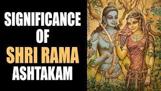 Significance of Shri Rama Ashtakam   | HInduism | Lord Rama | Artha