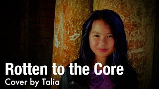 Rotten to the Core by the Descendants Cast - Cover by 9 y/o Talia
