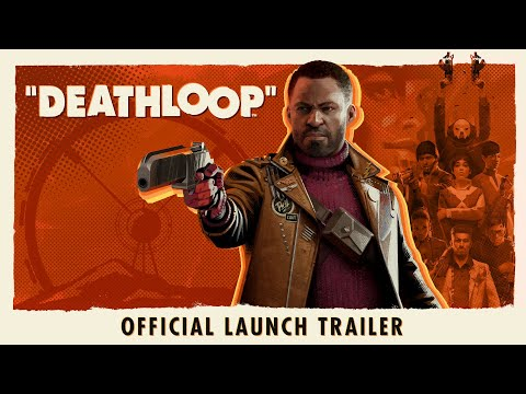 DEATHLOOP - Official Launch Trailer: Countdown to Freedom