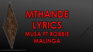 MTHANDE LYRICS Robbie Malinga ft Musa