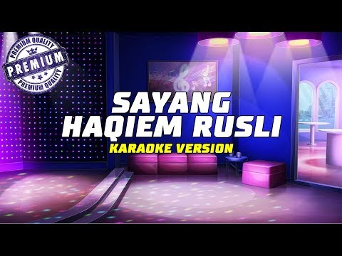 Haqiem Rusli - Sayang (Karaoke Lirik Tanpa Vokal) By Kaza