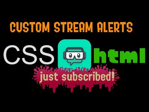 Custom Stream Alert Tutorial - CSS Custom Fonts Alpha Channel and More! thumbnail