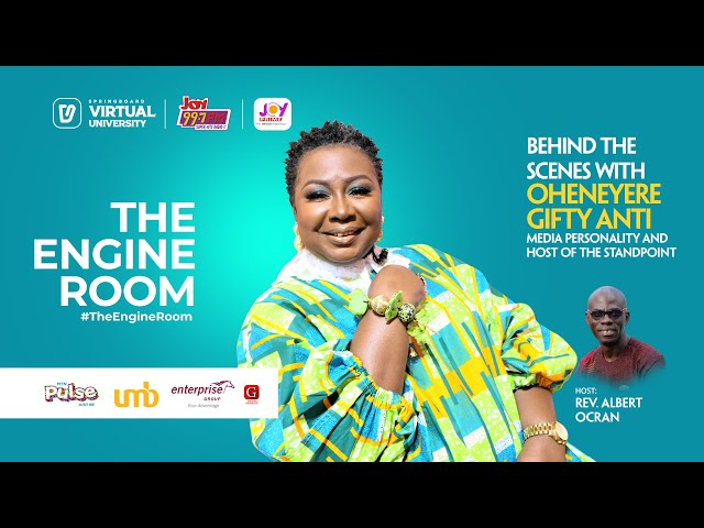 Oheneyere Gifty Anti opens up about sacrifices, regrets, culture and hard work in #TheEngineRoom