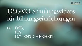 [DSGVO MOOC] 08 DSB, PIA, Datensicherheit