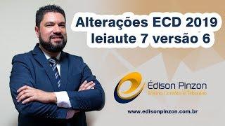 Alterações ECD 2019 - leiaute 7 versão 6