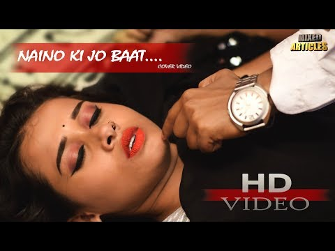 Naino Ki Jo Baat Naina Jaane Hai | Romantic Song Ever | Famous Love Story 2018 | Mixed Articles