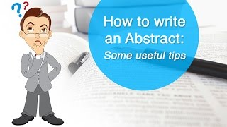 How to write an Abstract: Some useful tips(First impressions are always important, and in the case of your research paper, it is the abstract that the reader gets to see first. Hence it is important to know how ..., 2015-02-17T06:06:03.000Z)