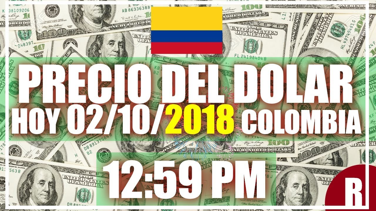 Precio Del Dolar Hoy En Colombia 02 De Octubre 2018