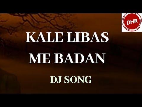 Kale Libas Me Badan..-[ Old Remix Song ]