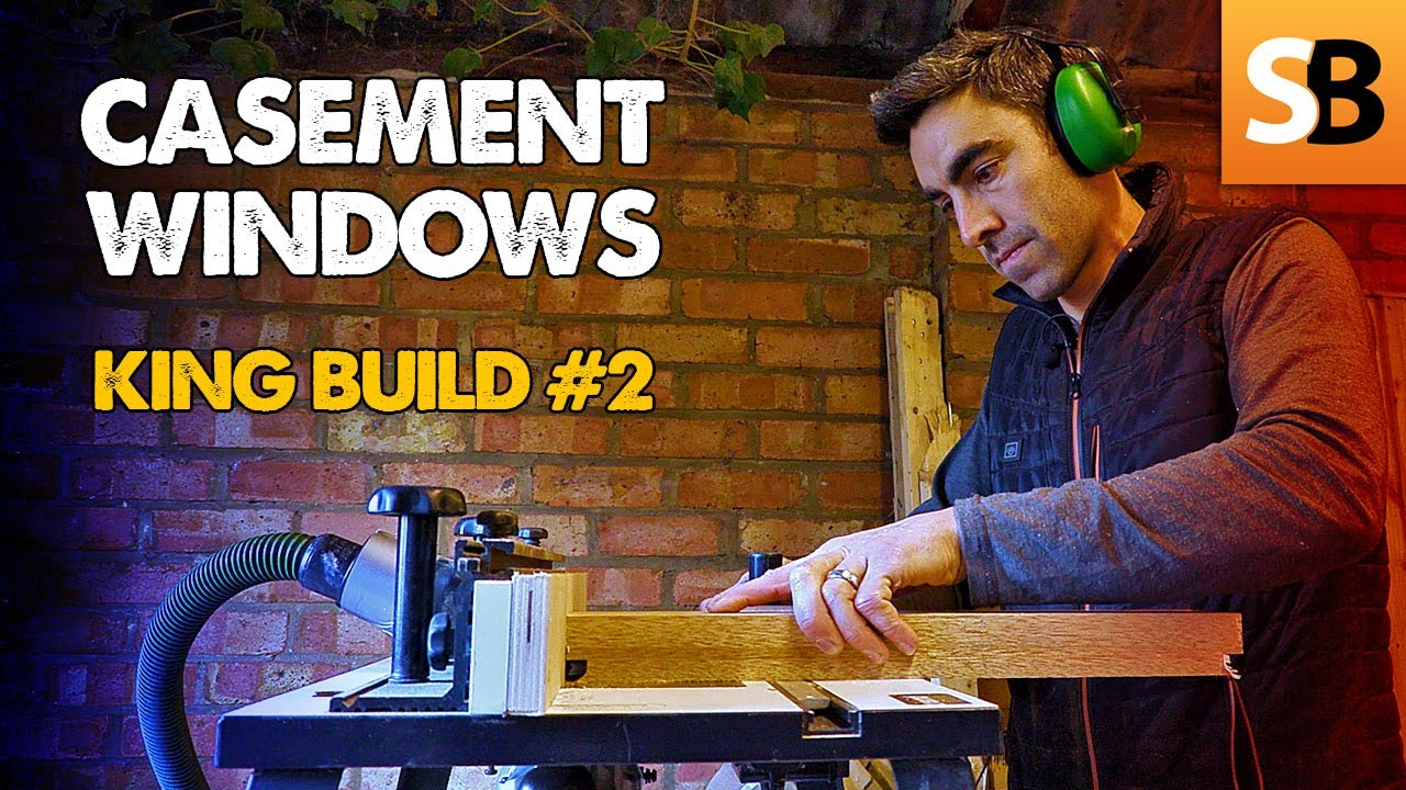 Making Casement Windows - King Build #2