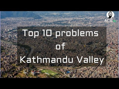 TOP 10 PROBLEMS OF KATHMANDU ! ACM NEPAL !