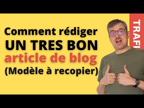 Comment écrire un bon article de blog facilement?