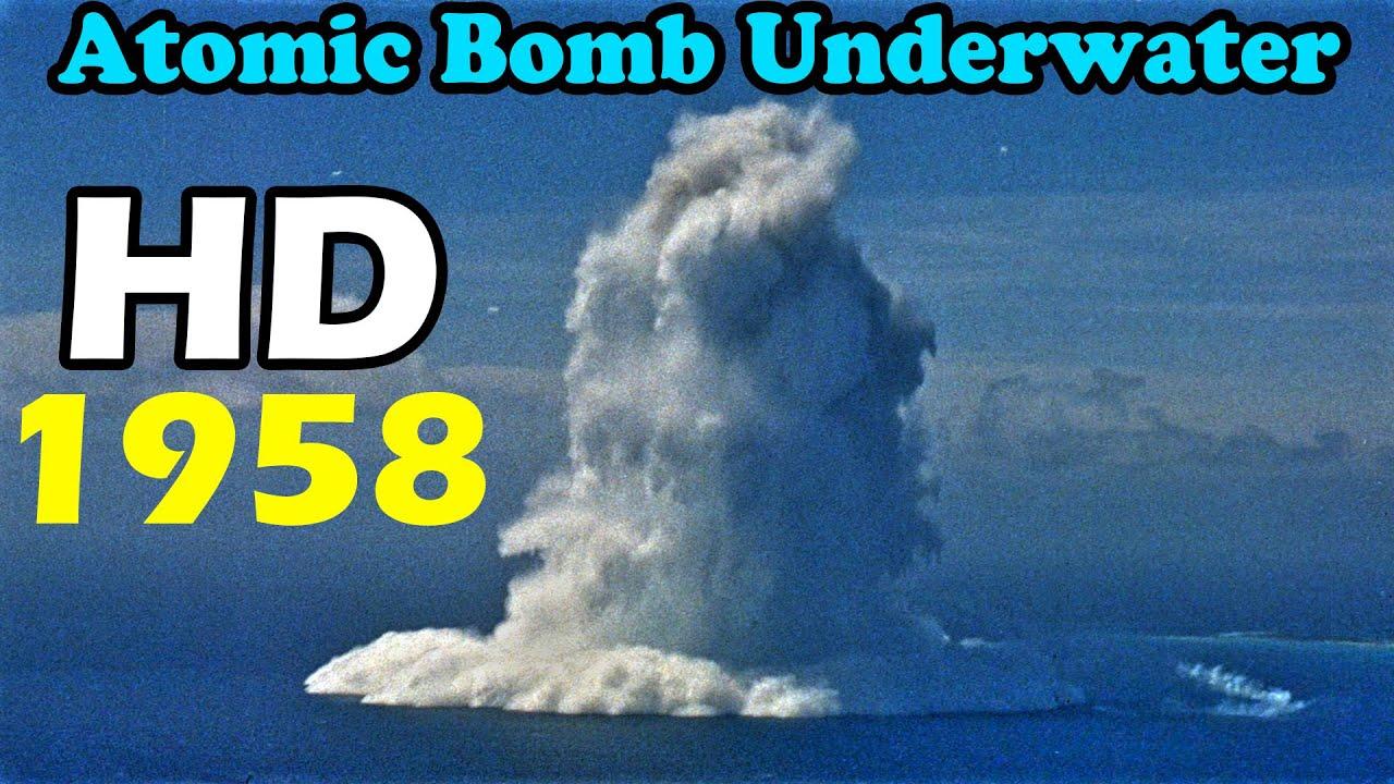HD atomic bomb Underwater Nuclear Burst finial version tsunami bomb 1958 原子彈 海嘯核爆 HD (720p)