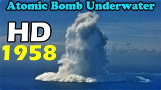 HD atomic bomb Underwater Nuclear Burst finial version tsunami bomb 1958 原子彈 海嘯核爆
