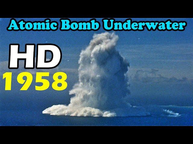 HD atomic bomb Underwater Nuclear Burst finial version tsunami bomb 1958 原子彈 海嘯核爆 Standard quality (480p)