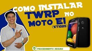 Como Instalar TWRP no Motorola Moto E1(XT1025)