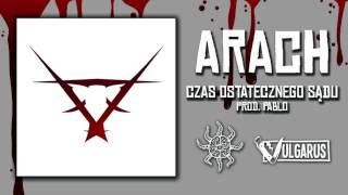 Arach - [09/13] - Czas Ostatecznego Sądu | Prod. Pablo