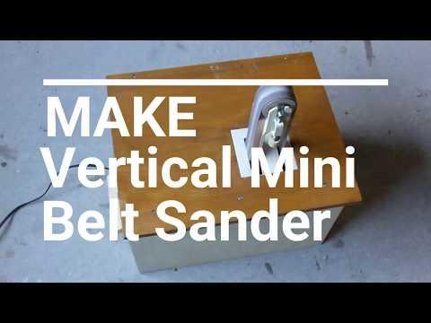 MAKE Homemade vertical mini Belt Sander 1/2
