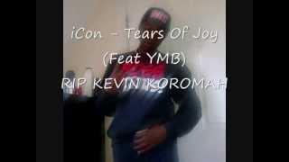 iCon @imiCon - Tears Of Joy (Feat YMB) R.I.P Kevin Koromah
