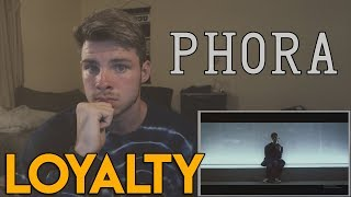 Phora - Loyalty [Official Music Video]|REACTION!