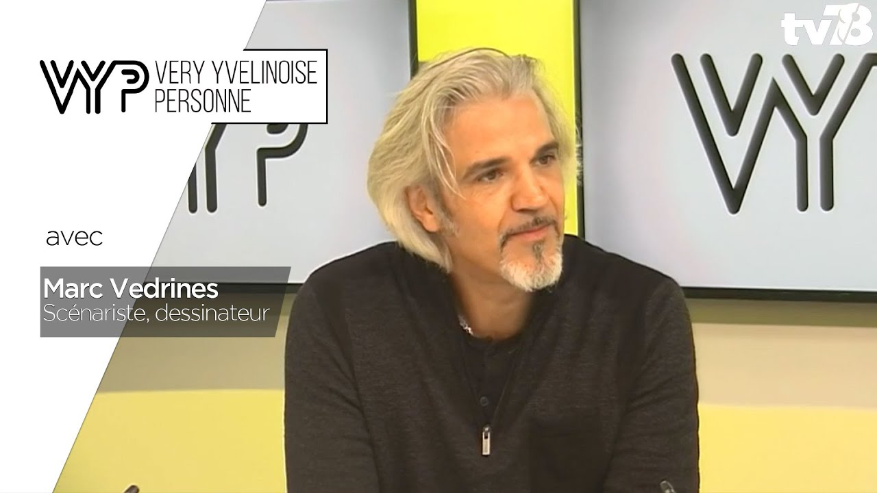 VYP. Marc Vedrines, scénariste, dessinateur