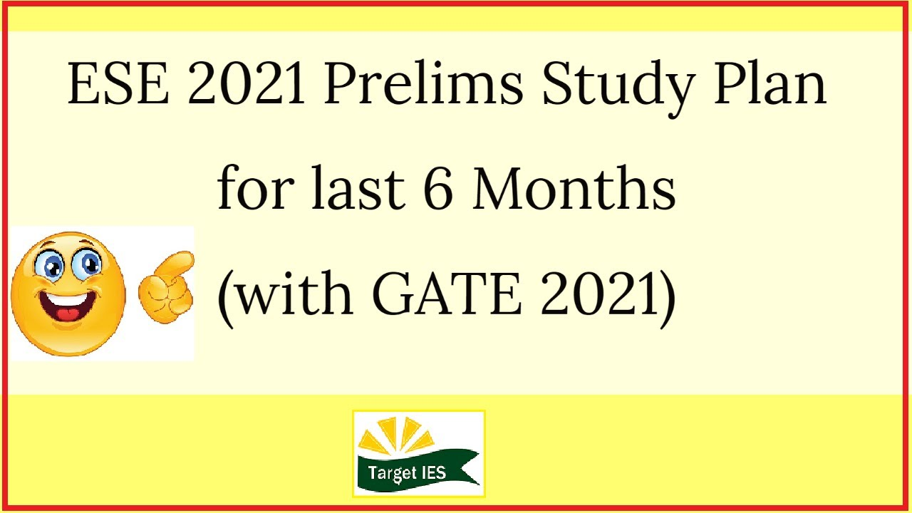 ESE 2021 Prelims Study Plan for last 6 Months (with GATE 2021) | Crack GATE/ESE 2021 | Target IES