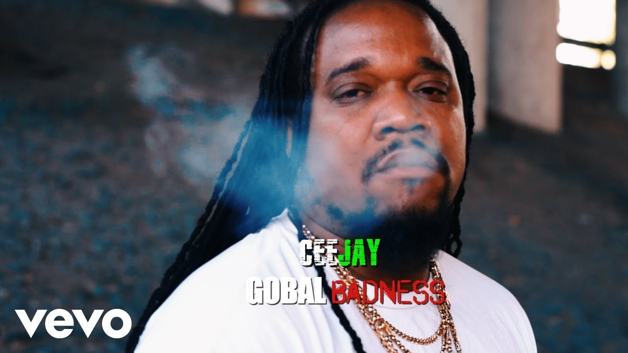 Ceejay - Global Badness (Official Video)