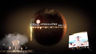 DreaMelodiC - Visual Apocalypse (Original Mix)