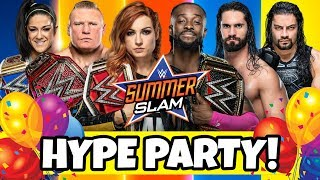 ???? WWE Summerslam 2019 HYPE PARTY!