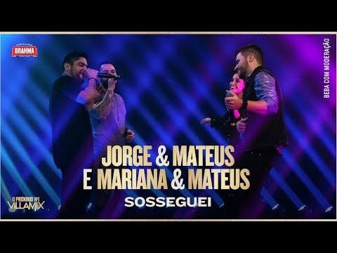 Próximo N°1 VillaMix - Jorge & Mateus e Mariana & Mateus em: Sosseguei