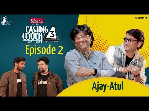 Casting Couch S3E2 Ajay-Atul & Amey-Nipun | #CCWAN3 #bhadipa