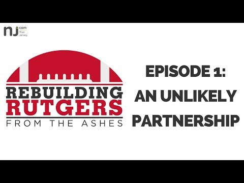 Ep. 1: An Unlikely Partnership | Rebuilding Rutgers: From The Ashes